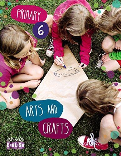 Arts and Crafts 6. (Anaya English) - 9788467882254 por Ana Teresa Oviedo Melgares