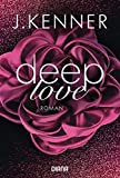 Deep Love (1): Roman (Deep-Serie, Band 1)