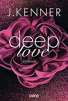Deep Love (1): Roman (Deep-Serie)