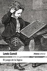 El juego de la lógica y otros escritos par Lewis Carroll