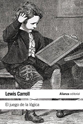 El juego de la lógica y otros escritos por Lewis Carroll