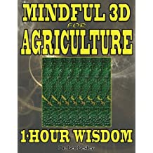 Mindful 3D for Agriculture: 1-Hour Wisdom