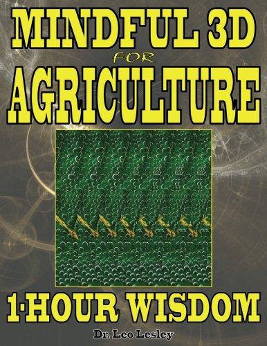 Mindful 3D for Agriculture: 1-Hour Wisdom: Volume 1 por Dr. Leo Lesley