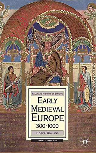 Early Medieval Europe, 300-1000 (Palgrave History of Europe)