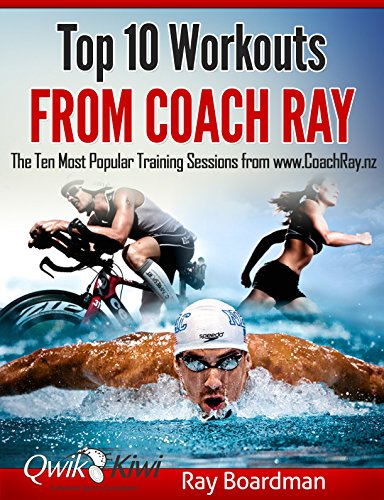 Top 10 Workouts From Coach Ray: The Ten Most Popular Training Sessions from www.CoachRay.nz (English Edition) por Ray Boardman
