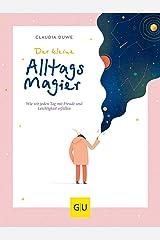 Der kleine Alltagsmagier: Wie wir jeden Tag mit Freude und Leichtigkeit erfüllen (GU Mind & Soul Textratgeber) Taschenbuch