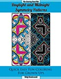 Daylight and Midnight Symmetry Patterns: Quick Easy Fun Coloring for Grown Ups