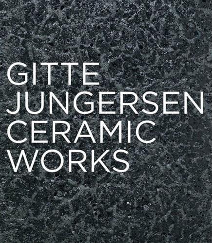 Gitte Jungersen: Ceramic Works