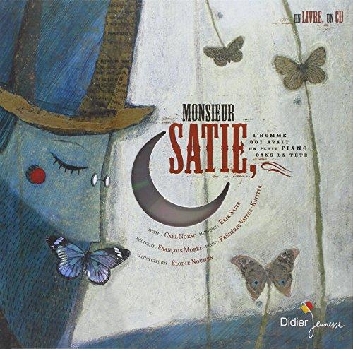 Monsieur Satie : L'homme qui avait un petit piano dans la tête (Livre-disque) par Carl Norac