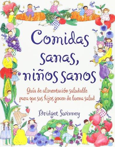 Descargar Libro Comidas sanas, niños sanos (El Niño Y Su Mundo) de Bridget Swimmey