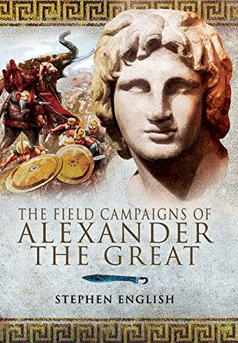 The Field Campaigns of Alexander the Great Cover Image
