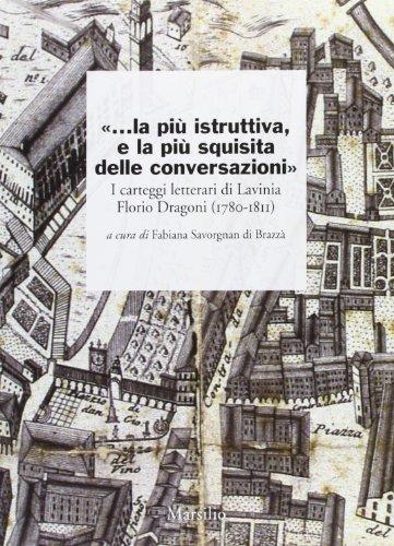 ...la pi istruttiva, e la pi squisita delle conversazioni. I carteggi letterari di Lavinia Florio Dragoni (1780-1811)