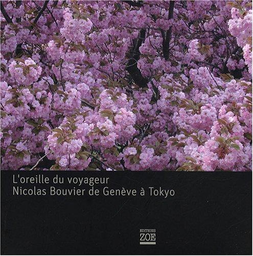 L'oreille du voyageur : Nicolas Bouvier de Genève à Tokyo (1CD audio)