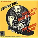 Too Old To Rock 'n' Roll: Too Young to Die! [VINYL]