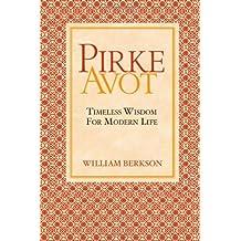 Pirke Avot: Timeless Wisdom for Modern Life (English Edition)