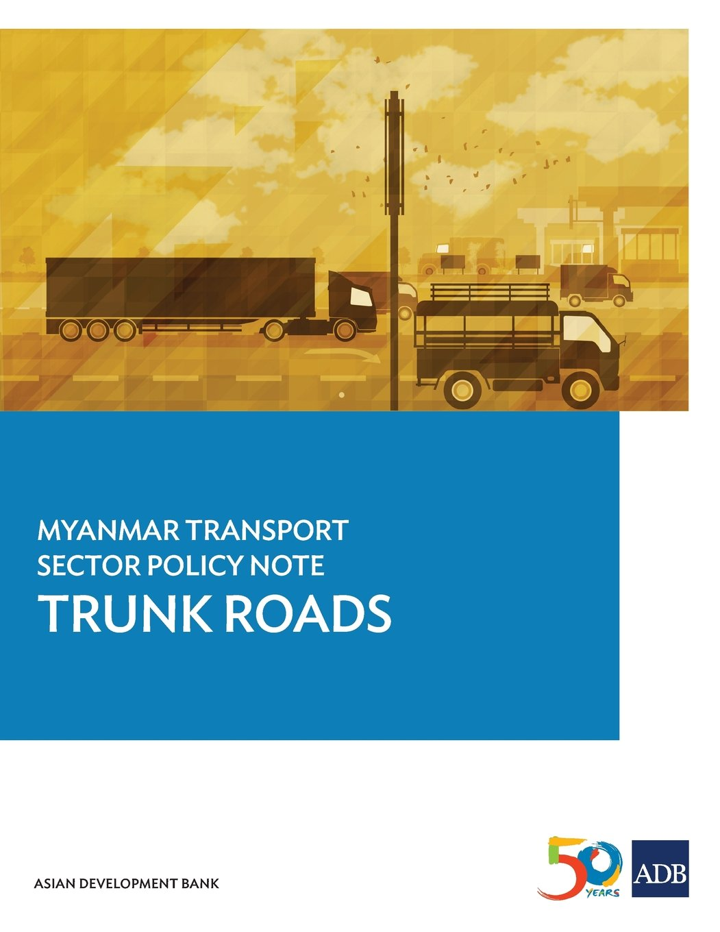 Myanmar Transport Sector Policy Note: Trunk Roads