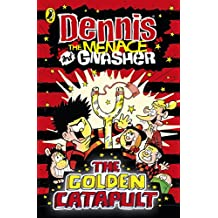 Dennis the Menace and Gnasher: The Golden Catapult (The Beano)