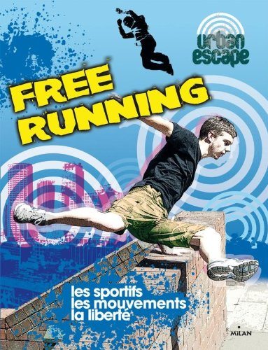 Free running par Paul Masson, Sarah Eason