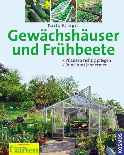 Preisvergleich Produktbild Gewächshäuser und Frühbeete: Pflanzen richtig pflegen, rund ums Jahr ernten