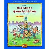 Kleine Indianer-Geschichten zum Vorlesen (Kleine Geschichten zum Vorlesen)