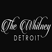 The Whitney - Detroit