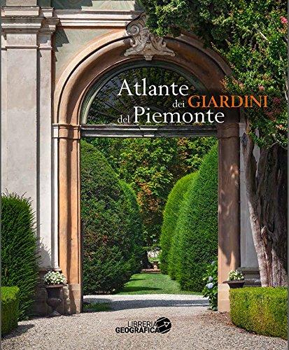 Atlante dei giardini del Piemonte (Italian Edition)