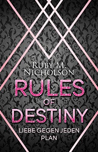 Rules of Destiny: Liebe gegen jeden Plan (Destiny-Reihe 2) von [Nicholson, Ruby M.]