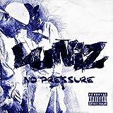 Songtexte von Luniz - No Pressure