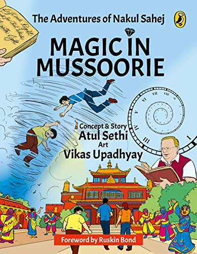 Magic in Mussoorie: The Adventures of Nakul Sahej