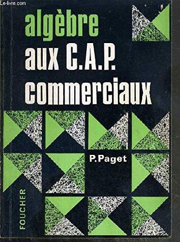 ALGEBRE AUX C.A.P. COMMERCIAUX par PAGET P.