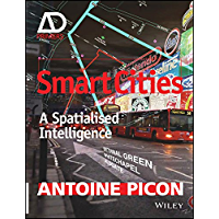 Smart Cities: A Spatialised Intelligence (Architectural Design Primer) (English Edition)