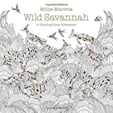 Wild Savannah: A Coloring Book Adventure (A Millie Marotta Adult Coloring Book) by Millie Marotta (2016-04-05)