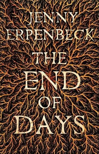 The End of Days: Written by Jenny Erpenbeck, 2014 Edition, Publisher: Portobello Books Ltd [Hardcover]