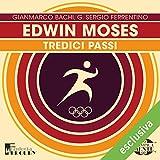 Edwin Moses. Tredici passi: Olimpicamente