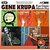 Five Classic Albums Plus (The Gene Krupa Sextet #1 / #2 / #3 / Hey Here's Gene Krupa / The Gene Krupa Trio Collates)