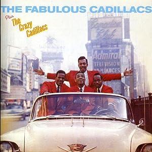 The Fabulous Cadillacs (+ the Crazy Cadillacs)