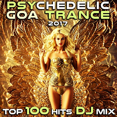 Psychedelic Goa Trance 2017 Top 100 Hits (2 Hour DJ Mix)