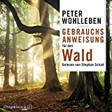 Gebrauchsanweisung für den Wald: 6 CDs - Peter Wohlleben