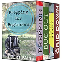 Prepping for Beginners: A Collection of 4 Survival Books (English Edition)