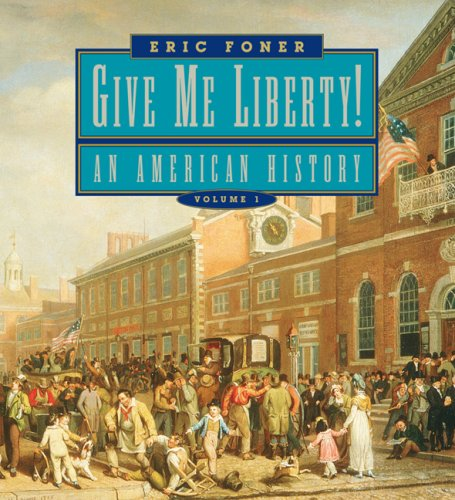 Give Me Liberty!: An American History: Seagull Edition PDF Books