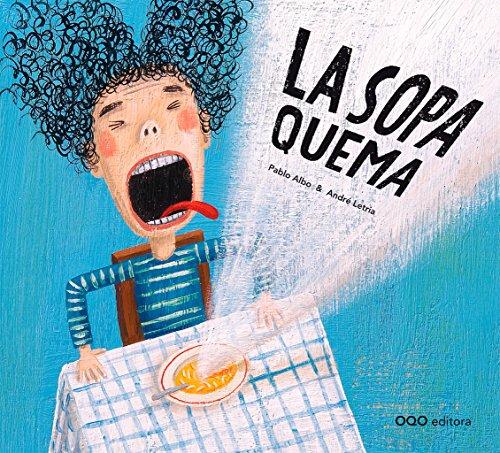 La sopa quema (colección O) por Pablo Perez Anton