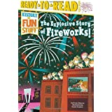The Explosive Story of Fireworks! (History of Fun Stuff) by Kama Einhorn (2015-06-02)