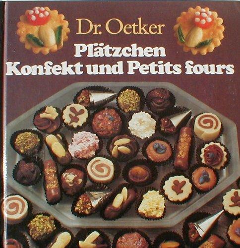 Plätzchen, Konfekt, Petits fours. Dr. Oetker's feinste Backrezepte (Süßigkeiten Aus Den 80er Jahren)