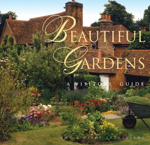 Beautiful Gardens: A Visitor's Guide by Jon & Diane Sutherland (2005-10-01)