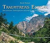 Traumtreks Europa: Die schönsten Trekkingtouren zwischen Polarkreis und Mittelmeer (Bildband)