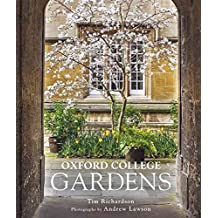 [(Oxford College Gardens)] [By (author) Tim Richardson ] published on (September, 2015)