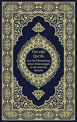 Der edle Quran - Die ungefähre Übersetzung der Bedeutung in deutscher Sprache