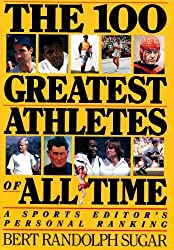 The 100 Greatest Athletes of All Time: A Sports Editor's Personal Ranking