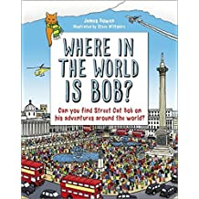 Where in the World is Bob? by James Bowen (2013-10-10)
