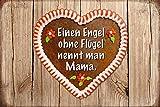 Schatzmix Einen Engel ohne Flügel nennt Man Mama Herz Lebkuchen Metal Sign deko Schild Blech Garten